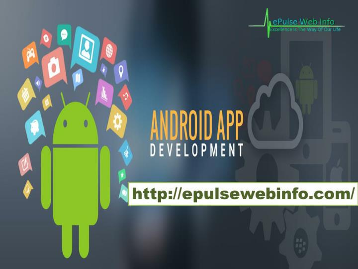 Epulsewebinfo com android apps services mobile web application development best seo companies in amritsar