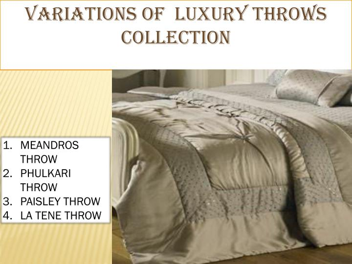 Variations of  Luxury Throws