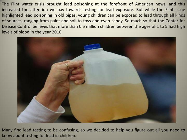 The Flint water crisis brought lead poisoning at the forefront of American news, and this