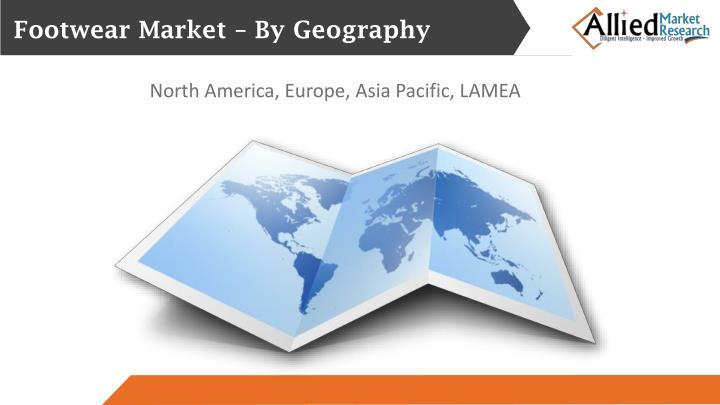 Footwear Market – By Geography