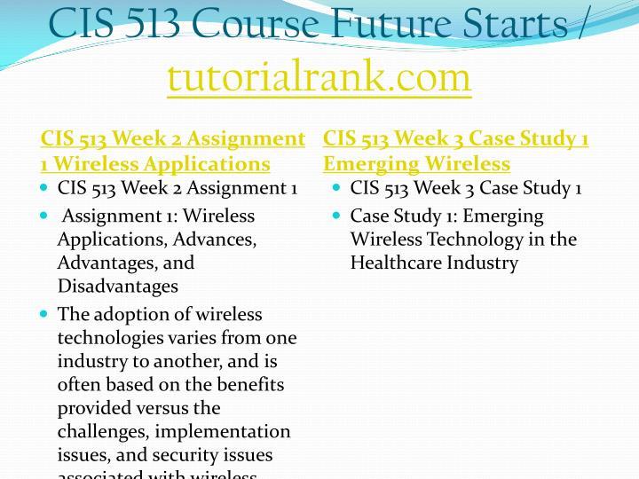 CIS 513 Course Future Starts /