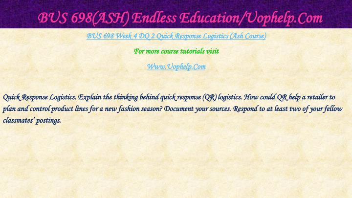 BUS 698(ASH) Endless Education/Uophelp.Com