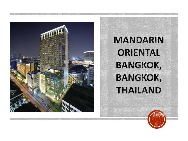 Mandarin Oriental Bangkok, Bangkok, Thailand