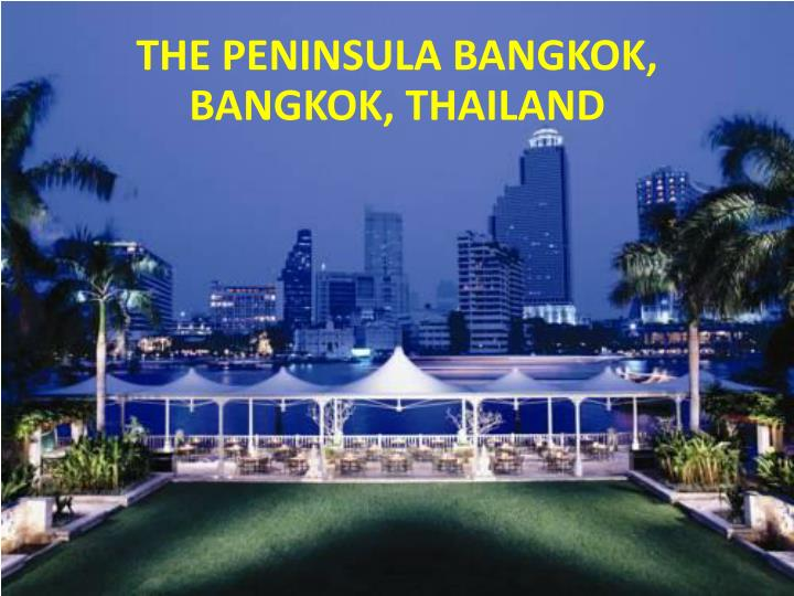 The Peninsula Bangkok, Bangkok, Thailand