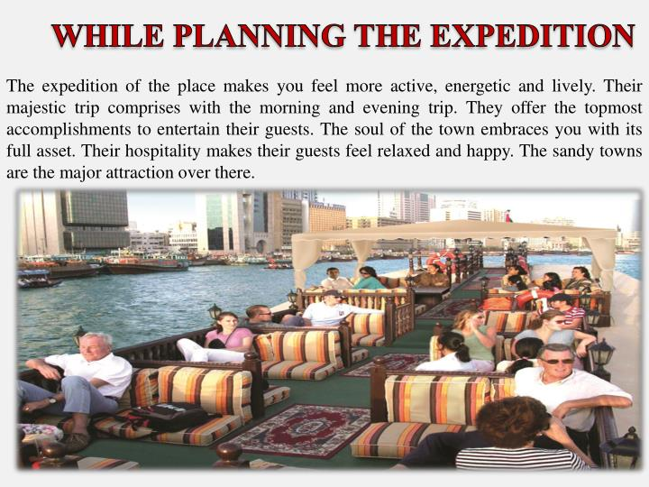 The expedition of the place makes you feel more active, energetic and lively. Their majestic trip comprises with the morning and evening trip. They offer the topmost accomplishments to entertain their guests. The soul of the town embraces you with its full asset. Their hospitality makes their guests feel relaxed and happy. The sandy towns are the major attraction over there.