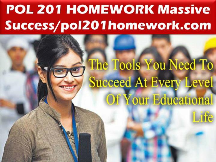 POL 201 HOMEWORK Massive Success/pol201homework.com
