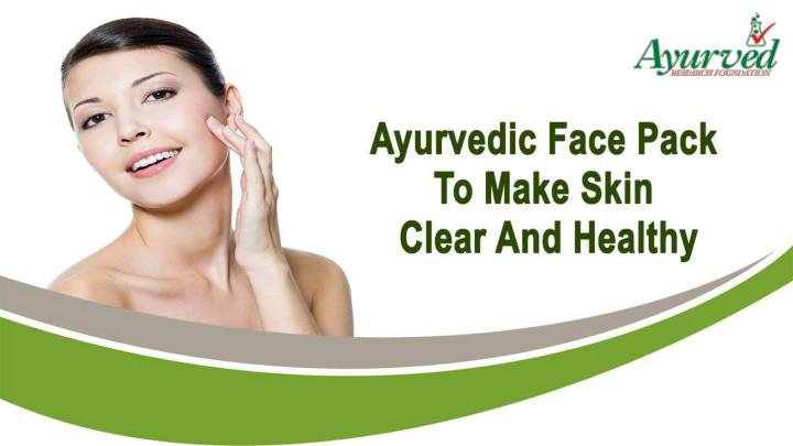 Ayurvedic face pack to make skin clear and healthy