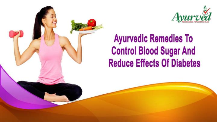 Ayurvedic remedies to control blood sugar and reduce effects of diabetes