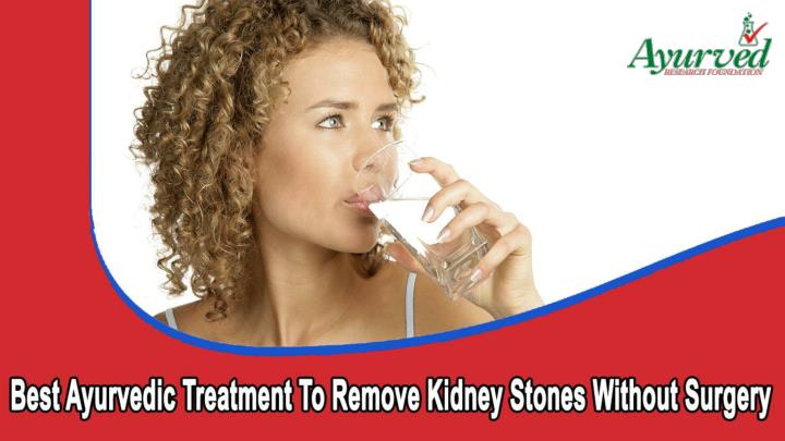 Best ayurvedic treatment to remove kidney stones without surgery