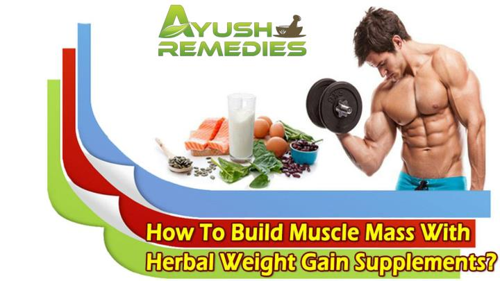 How to build muscle mass with herbal weight gain supplements