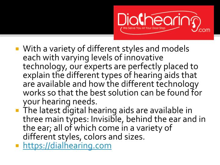 With a variety of different styles and models each with varying levels of innovative technology, our experts are perfectly placed to explain the different types of hearing aids that are available and how the different technology works so that the best solution can be found for your hearing needs