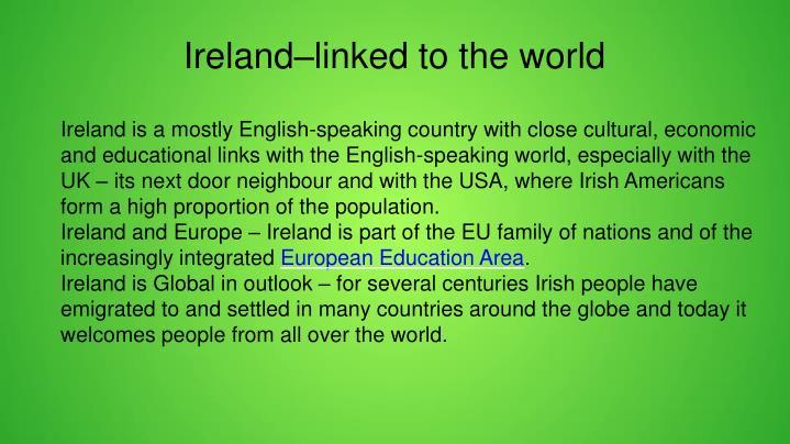Ireland–linked to the world