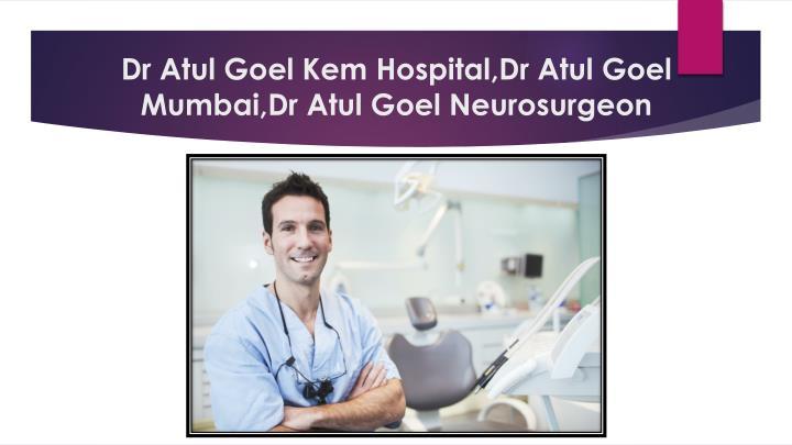 Dr Atul Goel Kem