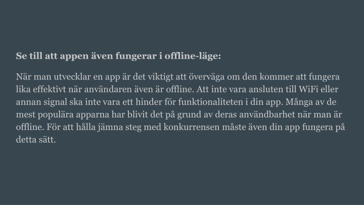 Se till att appen även fungerar i offline-läge: