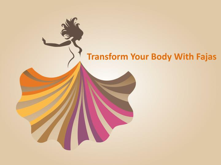 Transform Your Body With Fajas