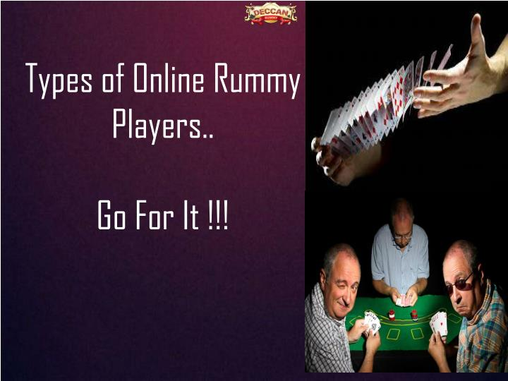 Types of online rummy players go for it