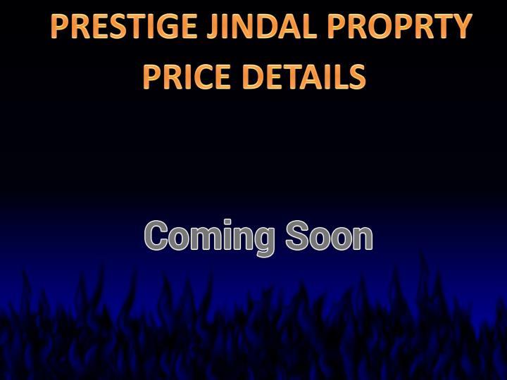 PRESTIGE JINDAL PROPRTY