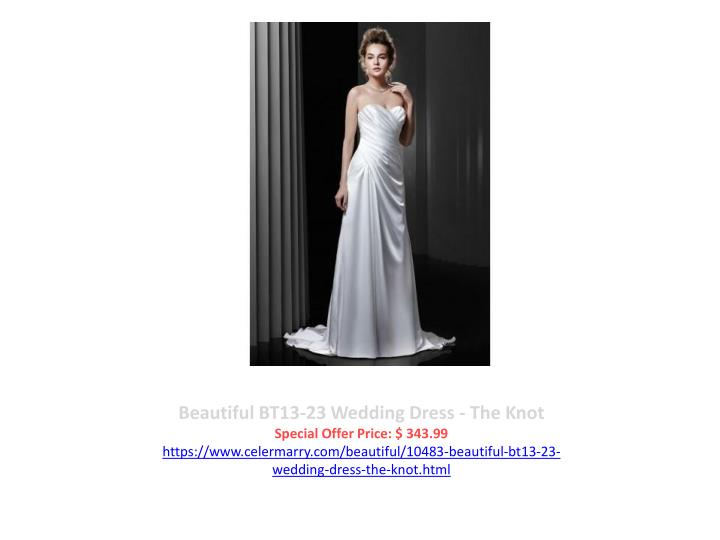 Beautiful BT13-23 Wedding Dress - The Knot
