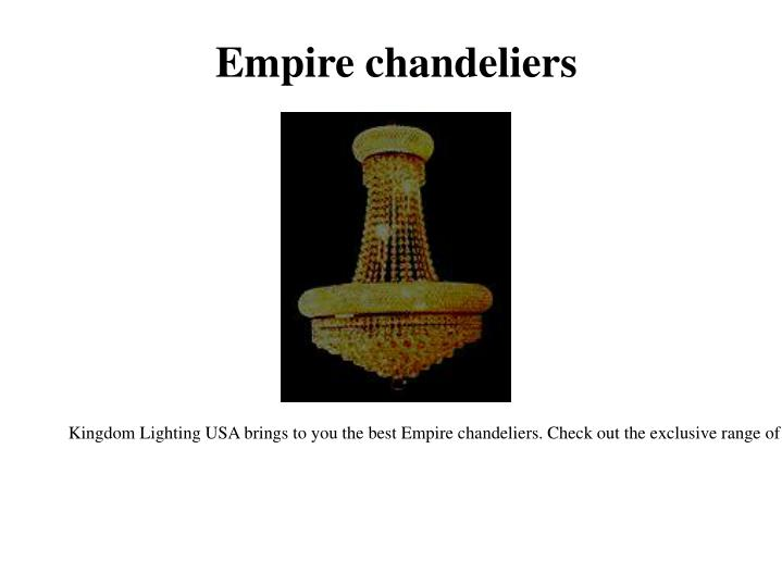 Empire chandeliers