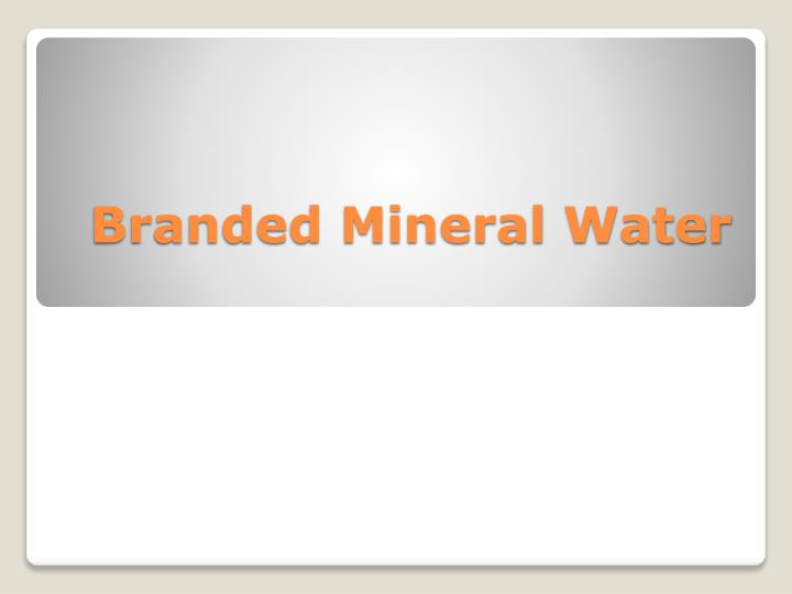 branded mineral water