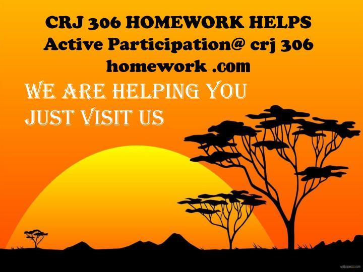 CRJ 306 HOMEWORK HELPS