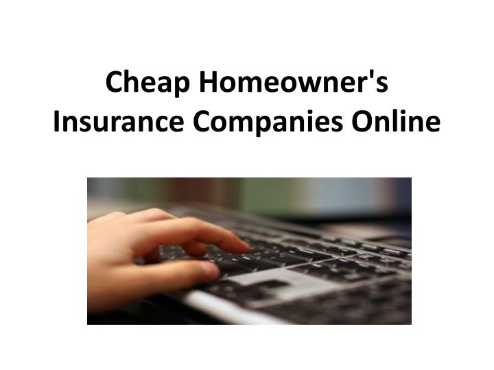 Cheap homeowner s insurance companies online