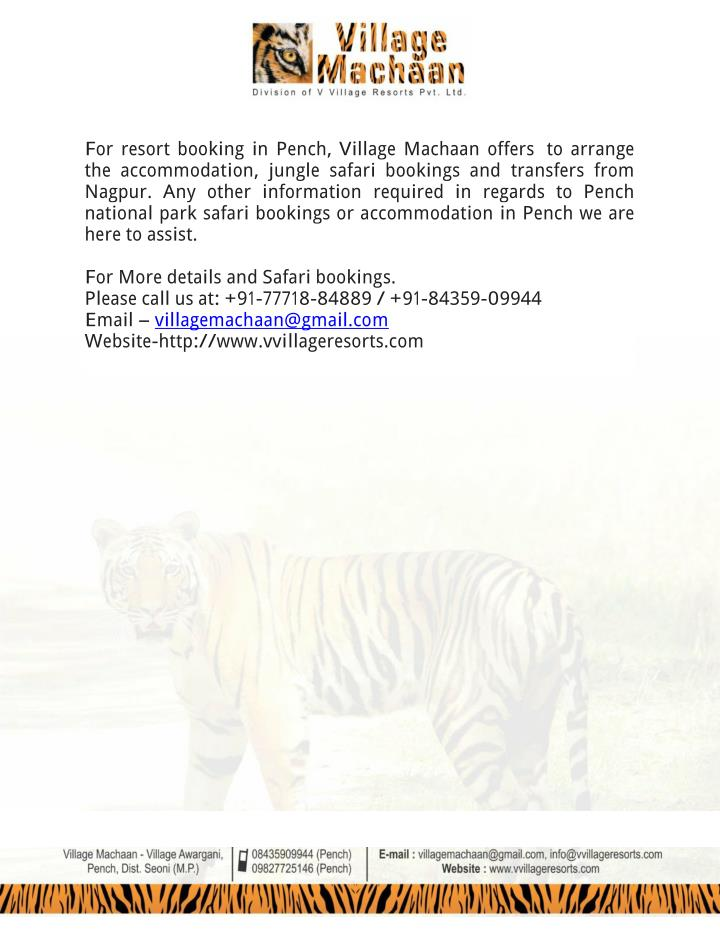 For resort booking in Pench, Village Machaan offers to arrange