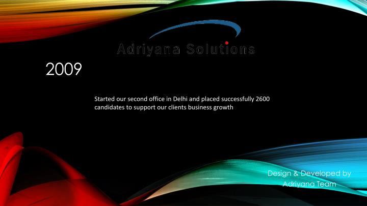 Started our second office in Delhi and placed successfully 2600 candidates to support our clients business growth