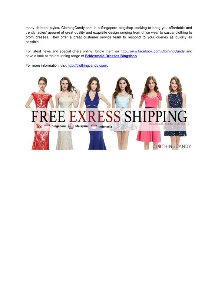 Many different styles. ClothingCandy.com is a Singapore blogshop seeking to bring you affordable and...