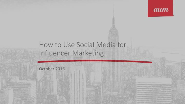 How to use social media for influencer marketing