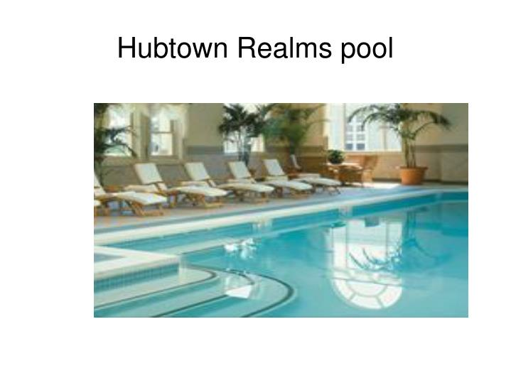 Hubtown Realms pool