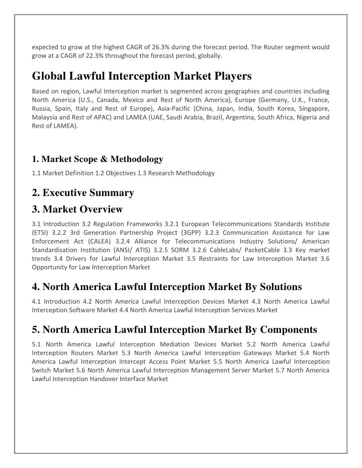 global lawful interception market The key factors that are driving the lawful interception market are the increasing number of cyber crimes, increasing threats of security.