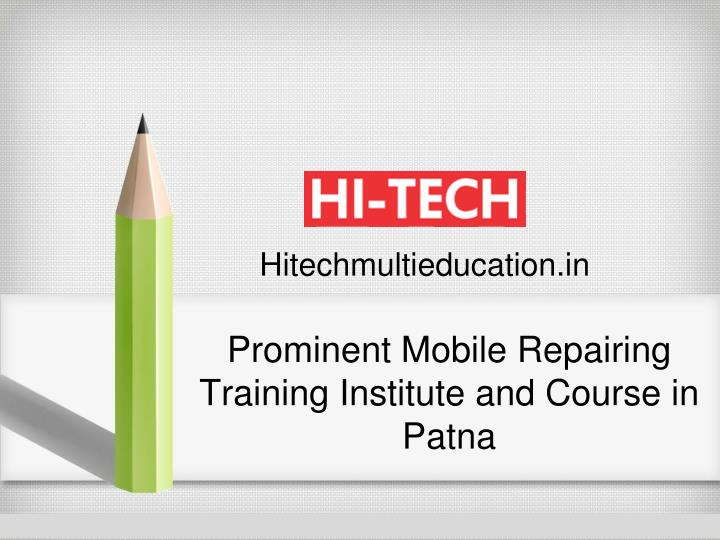 ppt prominent mobile repairing training institute and course in patna powerpoint presentation. Black Bedroom Furniture Sets. Home Design Ideas