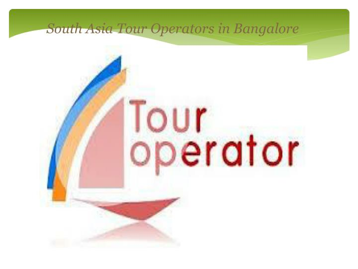 South Asia Tour Operators in Bangalore