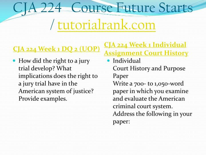 cja 224 court history and purpose paper Court history and purpose paper individual assignment neil holmes cja 224 introduction to criminal court systems the superior court of los angeles county is the.