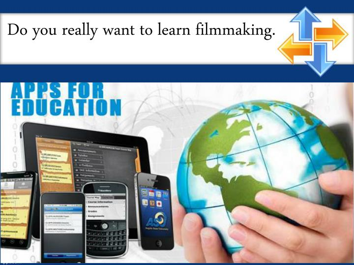 Do you really want to learn filmmaking.