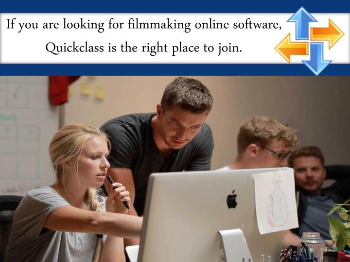 If you are looking for filmmaking online software quickclass is the right place to join