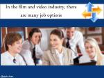 in the film and video industry there are many job options