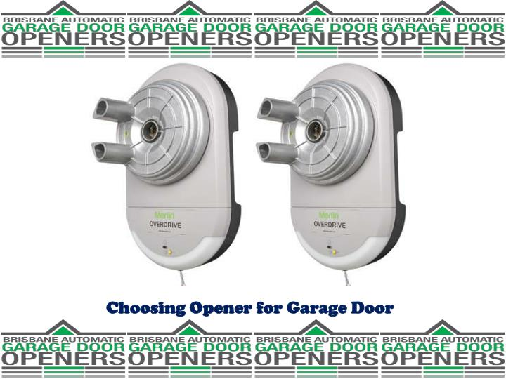 Ppt choosing opener for garage door powerpoint for Selecting a garage door opener
