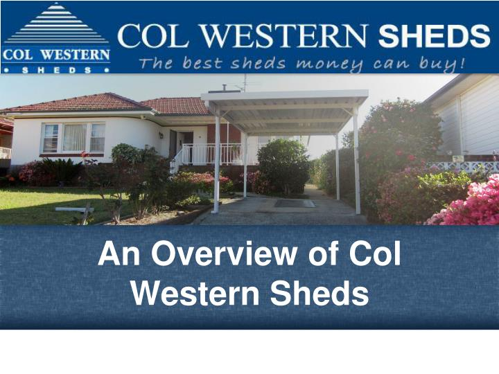 Ppt An Overview Of Col Western Sheds Powerpoint