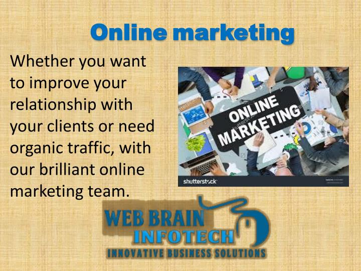 Whether you want to improve your relationship with your clients or need organic traffic, with our brilliant online marketing team.