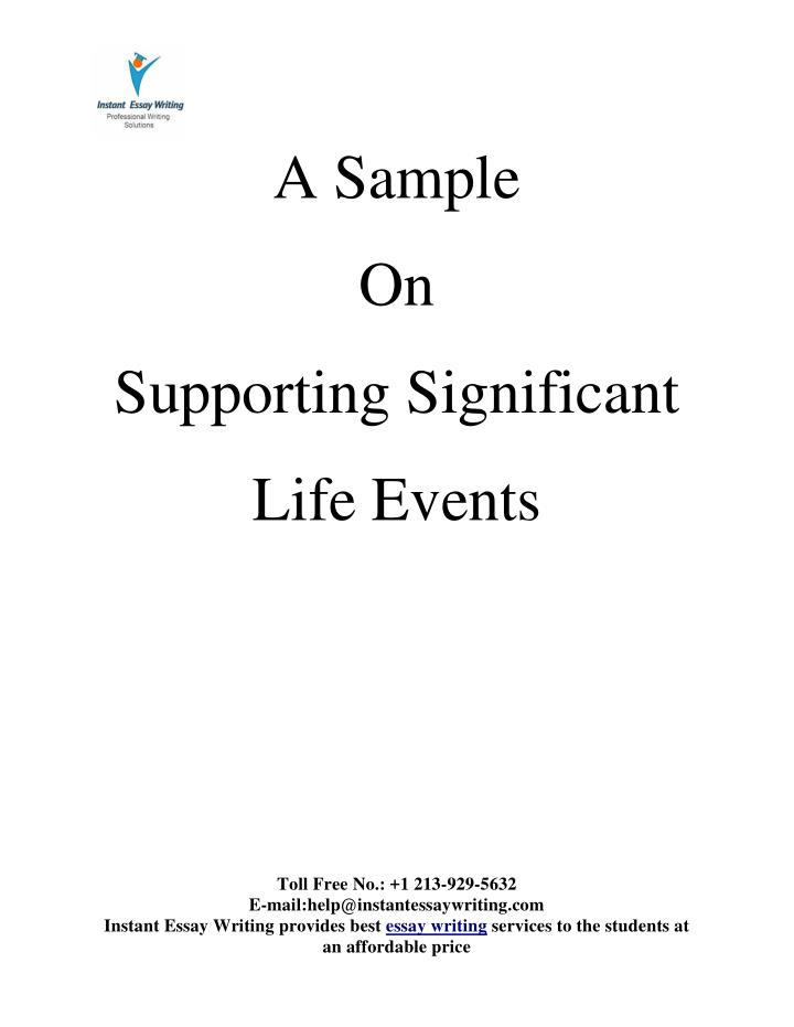 impact of significant life events The holmes and rahe stress scale - understanding the impact of long-term   each event, called a life change unit (lcu), had a different weight for stress   any concerns over stress-related illnesses or if stress is causing significant or.