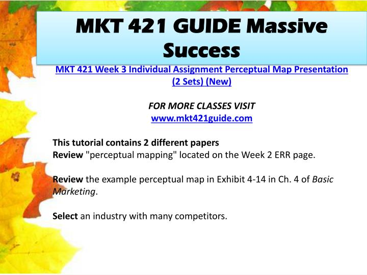 mkt 421 power point Mkt 421 solving the problem five-step marketing research approach presentation the scenario can use the strategy to help increase target market interest.