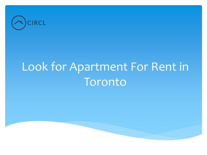 Ppt Look For Apartment For Rent In Toronto Powerpoint