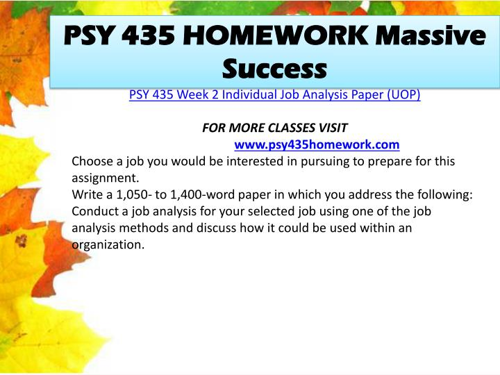psy 435 job analysis paper Psy 435 week 2 individual assignment job analysis paper choose a job you would be interested in pursuing to prepare for this assignment write a 1,050- to 1,400-word paper in which you.