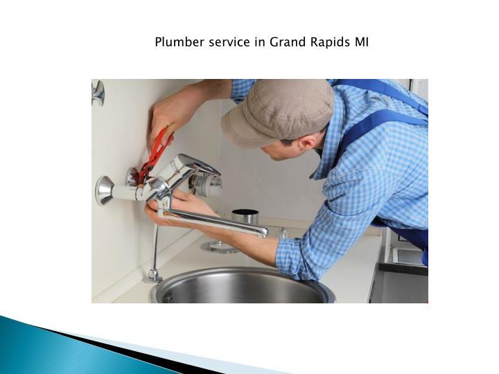 Ppt Plumbers In Grand Rapids Mi Powerpoint Presentation