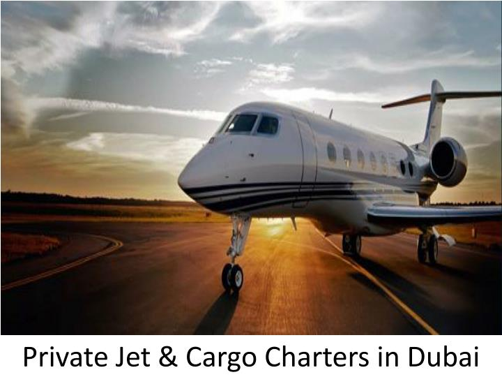 PPT  Private Jet Amp Cargo Charters In Dubai PowerPoint Presentation  ID