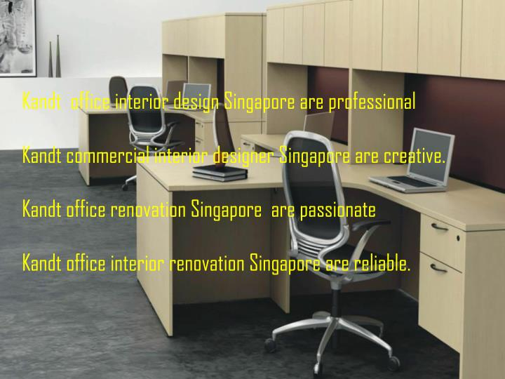Kandt  office interior design Singapore are professional