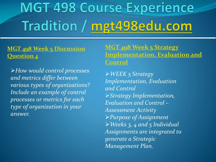 mgt 498 Read this full essay on mgt 498 uop course tutorial/tutorialrank mgt 498 entire course (uop course) for more course tutorials visit wwwtutorialrankcom.