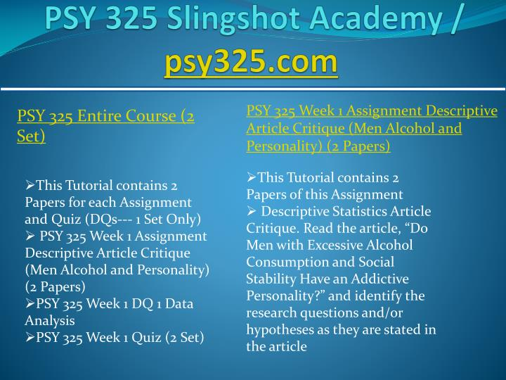 psy 325 week 2 assignment article A+ 1402 psy 325 week 2 assignment inferential statistics article critique read the differential effects of a body image exposure $300 psy 325 week 2 dq 1 excel.